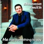 Shannon Smith - He Has Something To Say